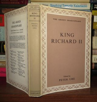 KING RICHARD II The Arden Edition of the Works of William Shakespeare. William Shakespeare,...