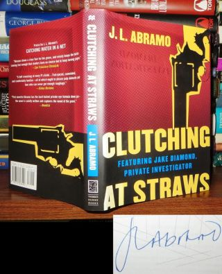CLUTCHING AT STRAWS Signed 1st. J. L. Abramo