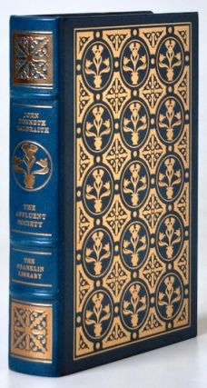 THE AFFLUENT SOCIETY Signed 1st Franklin Library. John Kenneth Galbraith