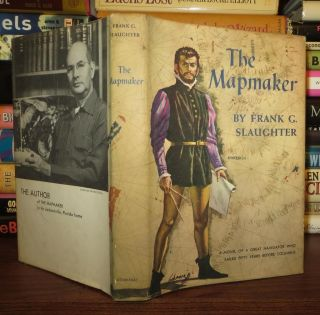 THE MAPMAKER. Frank G. Slaughter