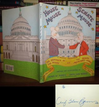 HOUSE MOUSE, SENATE MOUSE Signed 1st. Peter W. Barnes, Cheryl Shaw Barnes