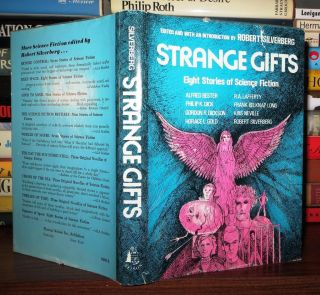 STRANGE GIFTS Eight Stories of Science Fiction. Robert - Dick Silverberg, Kris Neville, Frank...