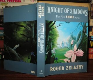 KNIGHT OF SHADOWS. Roger Zelazny