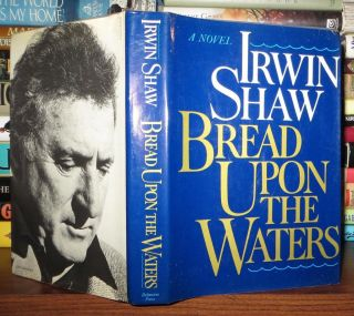 BREAD UPON THE WATERS. Irwin Shaw