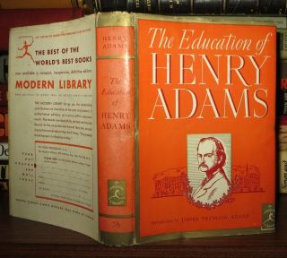 THE EDUCATION OF HENRY ADAMS. Henry Adams