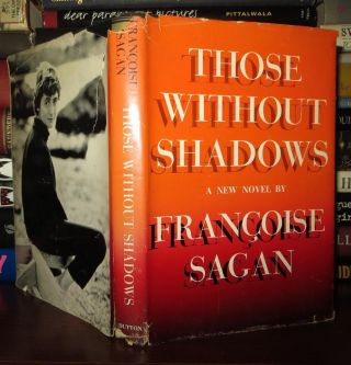 THOSE WITHOUT SHADOW. Francoise Sagan