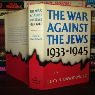 THE WAR AGAINST THE JEWS, 1933-1945. Lucy S. Dawidowicz