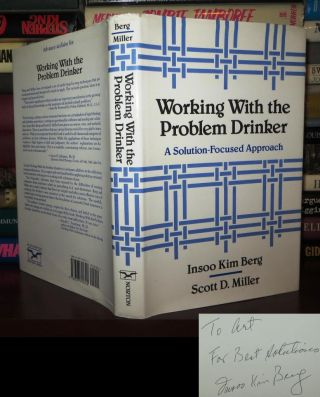 WORKING WITH THE PROBLEM DRINKER Signed 1st. Insoo Kim Berg, Scott D. Miller
