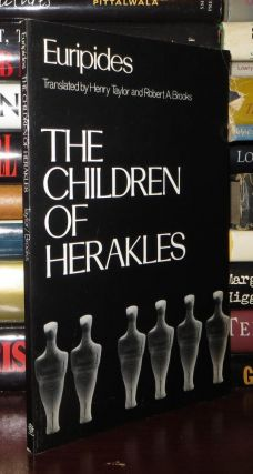 THE CHILDREN OF HERAKLES. Euripides, Henry Taylor, Robert A. Brooks