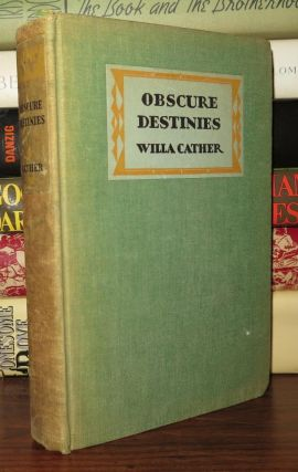 OBSCURE DESTINIES. Willa Cather