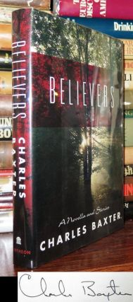 BELIEVERS Signed 1st. Charles Baxter