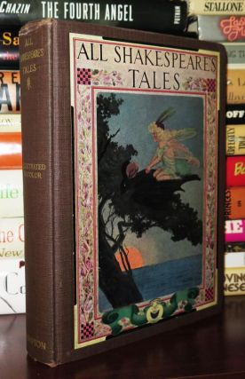 ALL SHAKESPEARE'S TALES. Charles Lamb, M. L. - William Shakespeare Mary and Winston Stokes Kirk,...
