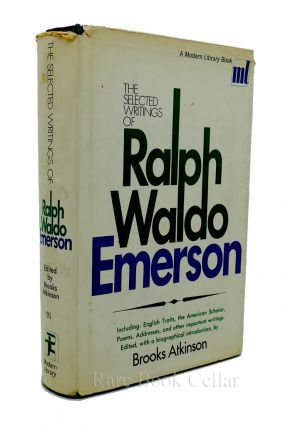 THE SELECTED WRITINGS OF RALPH WALDO EMERSON. Ralph Waldo Emerson, Brooks Atkinson