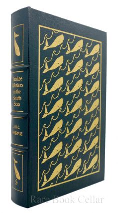 YANKEE WHALERS IN THE SOUTH SEAS Easton Press. A. B. C. Whipple