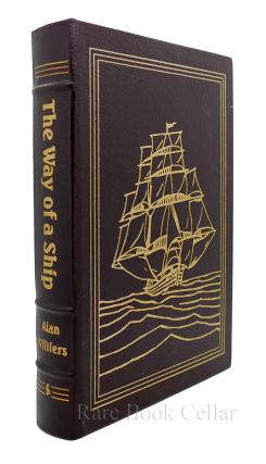THE WAY OF A SHIP Easton Press. Alan Villiers