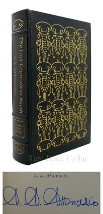 THE LAST LEGENDS OF EARTH Signed Easton Press. A. A. Attanasio