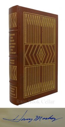 BEWARE THE NAKED MAN WHO OFFERS YOU HIS SHIRT: Signed Easton Press