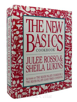 THE NEW BASICS COOKBOOK. Sheila Lukins Julee Rosso
