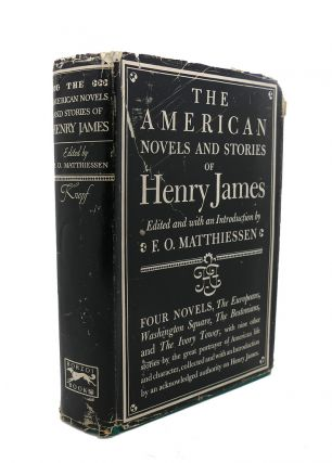 THE AMERICAN NOVELS AND STORIES OF HENRY JAMES. Henry James F. O. Matthiessen