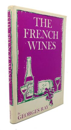 THE FRENCH WINES. Georges Ray