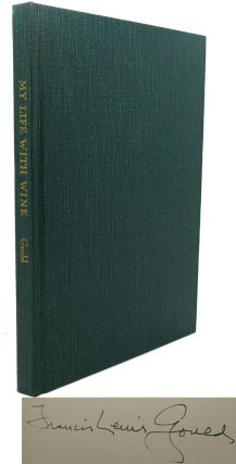 MY LIFE WITH WINE Signed 1st. Francis Lewis Gould