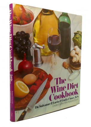 THE WINE DIET COOKBOOK. Dr. Salvatore Pablo Lucia, M S. Emily Chase
