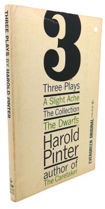 THREE PLAYS : A Slight Ache, The Collection, and The Dwarfs. Harold Pinter