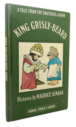 KING GRISLY-BEARD : A Tale from the Brothers Grimm. The Brothers Grimm Maurice Sendak