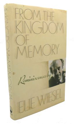 FROM THE KINGDOM OF MEMORY : Reminiscences. Elie Wiesel