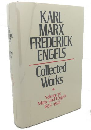 COLLECTED WORKS, VOLUME 14 : Marx and Engels, 1855 - 1856. Frederick Engels Karl Marx
