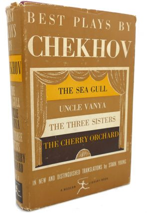 BEST PLAYS BY CHEKHOV : The Sea Gull, Uncle Vanya, the Three Sisters, the Cherry Orchard. Anton...