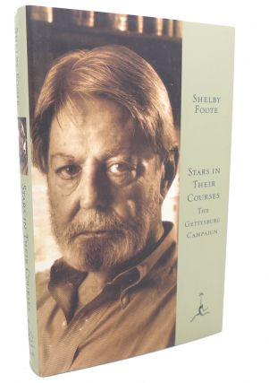 STARS IN THEIR COURSES, THE GETTYSBURG CAMPAIGN. Shelby Foote