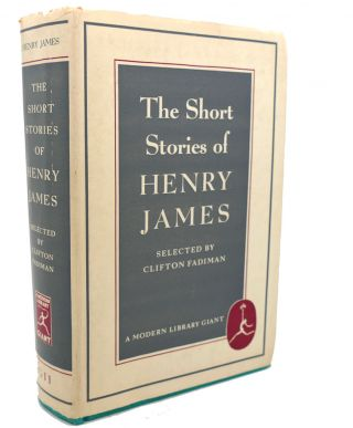 THE SHORT STORIES OF HENRY JAMES. Henry James