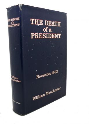THE DEATH OF A PRESIDENT : November 20 - November 25. William Manchester