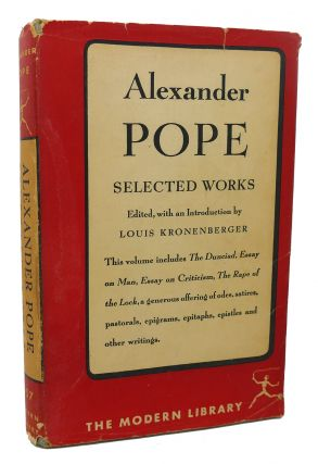 SELECTED WORKS OF ALEXANDER POPE. Alexander Pope