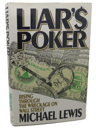 LIAR'S POKER : Rising through the Wreckage on Wall Street. Michael Lewis