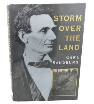 STORM OVER THE LAND : A Profile of the Civil War. Carl Sandburg