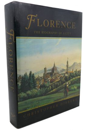 FLORENCE : The Biography of a City. Christopher Hibbert