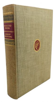 THE SELECTED POEMS OF ROBERT BROWNING. Robert Browning