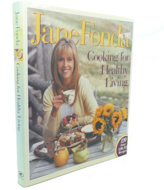 Cooking for Healthy Living. Robin Vitetta Jane Fonda