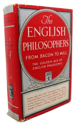 THE ENGLISH PHILOSOPHERS FROM BACON TO MILL. Edwin A. Burtt