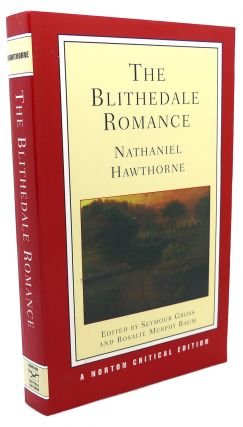 THE BLITHEDALE ROMANCE. Seymour Gross Nathaniel Hawthorne, Rosalie Murphy