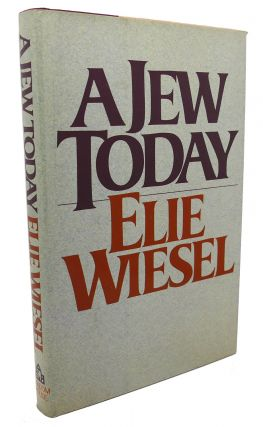A JEW TODAY. Elie Wiesel
