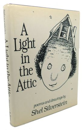 A LIGHT IN THE ATTIC. Shel Silverstein