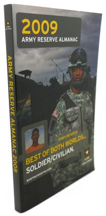 2009 ARMY RESERVE ALMANAC : Army Reserve Best of Both Worlds... Soldier/civilian