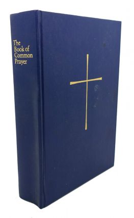 THE BOOK OF COMMON PRAYER , And Administration of the Sacraments, Other Rights, and Ceremonies of...
