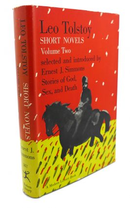 SHORT NOVELS , VOLUME TWO : Stories of God, Sex, and Death. Leo Tolstoy