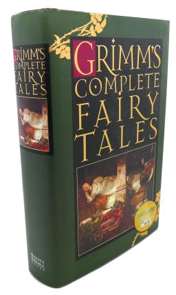 GRIMM'S COMPLETE FAIRY TALES. The Brothers Grimm