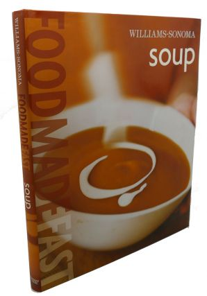 FOOD MADE FAST : Soup. Chuck Williams Georgeanne Brennan