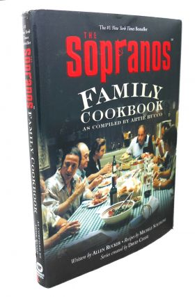 THE SOPRANOS FAMILY COOKBOOK As Compiled by Artie Bucco. Allen Rucker Artie Bucco, David Chase,...